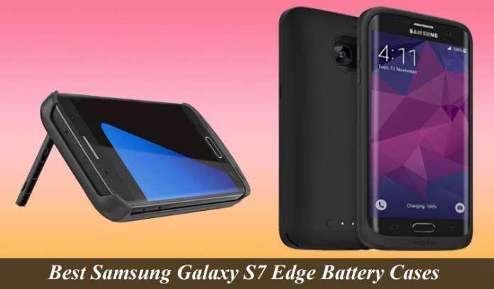 Best Samsung Galaxy S7 Edge Battery Cases