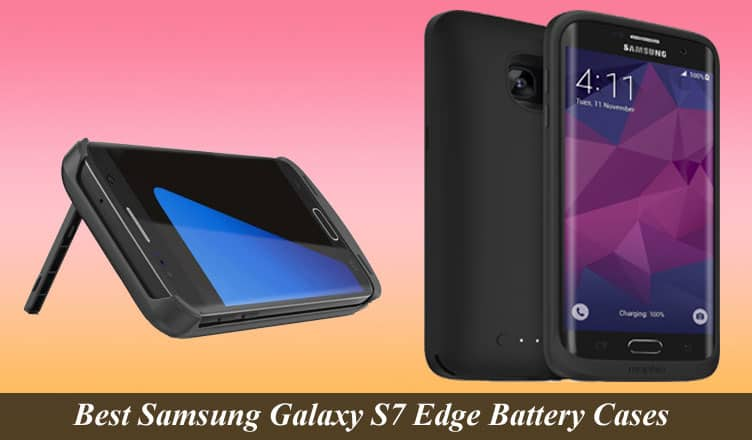 low priced 92039 5a196 Best Samsung Galaxy S7 Edge Battery Cases and Covers: Protect and ...