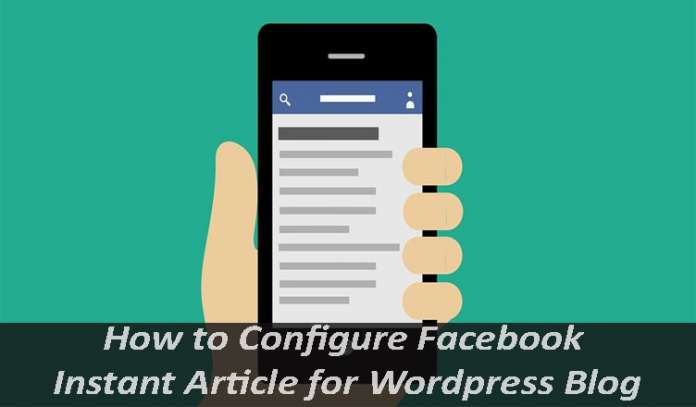 How to Configure Facebook Instant Articles for WordPress Blog