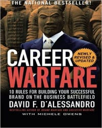 Career Warfare 10 Rules for Building a Successful Personal Brand on the Business Battlefield