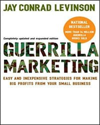 Guerilla Marketing Easy and Inexpensive Strategies for Making Big Profits from Your Small Business