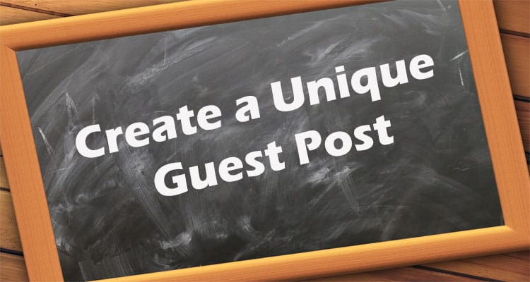 Create a Unique Guest Post