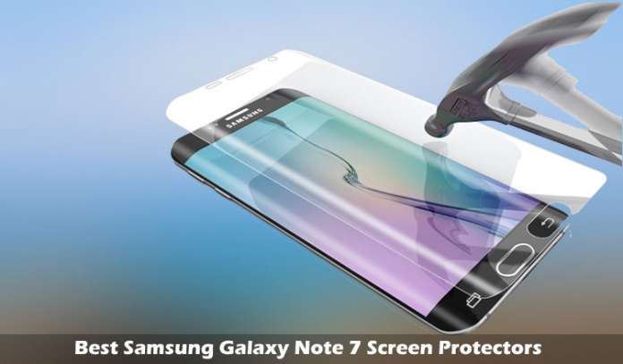 Best Samsung Galaxy Note 7 Screen Protectors