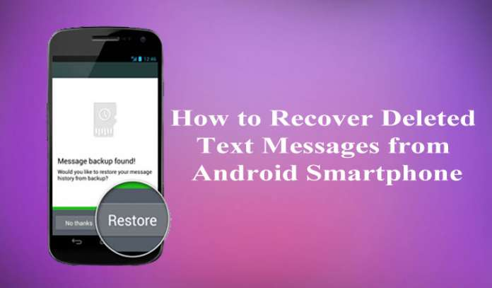 How to Recover Deleted Text Messages from Android Smartphone