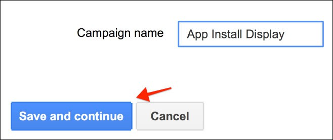 Add Campaign Name and Click on Save and Continue
