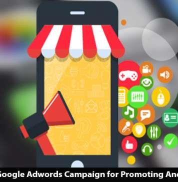 How to Create Google Adwords Campaign for Promoting Android or iOS Apps