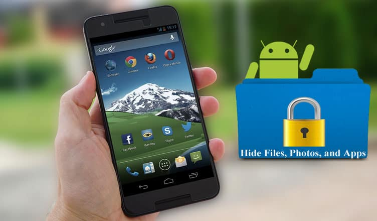How to Hide Files, Photos, and Apps on Android Phone