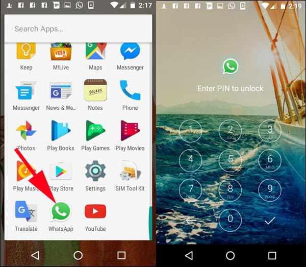 Launch WhatsApp on your Android and Enter Pin