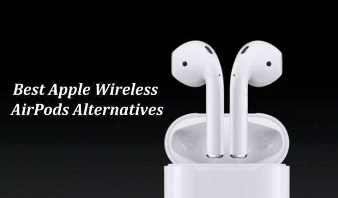 Best Apple Wireless Airpods Alternatives