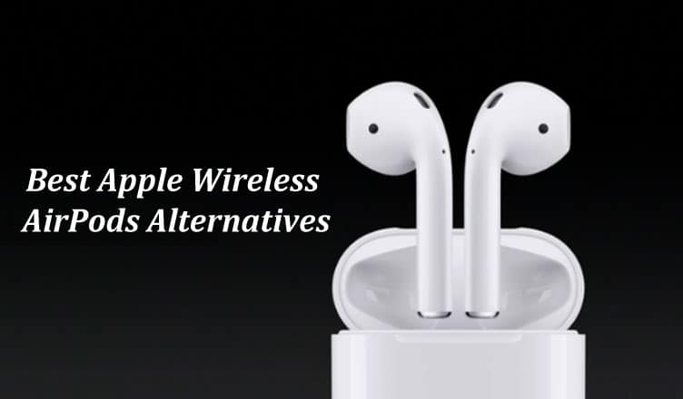 9401a5bb055 Best AirPods Alternatives: Enjoy Your Favorite Music with Non-AirPod  Headphones