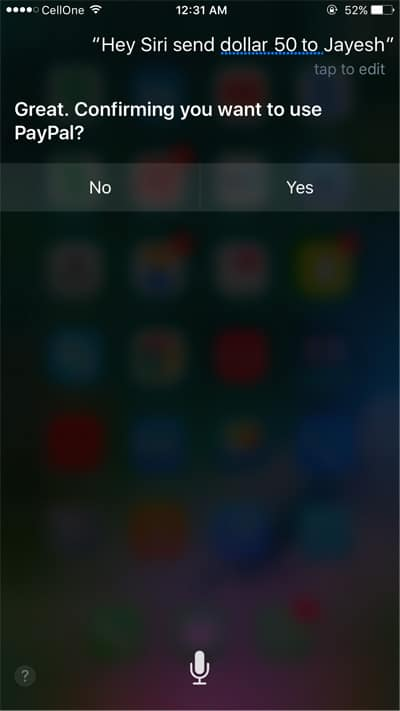 Hey Siri Send Dollar 50 to Jayesh Via Paypal