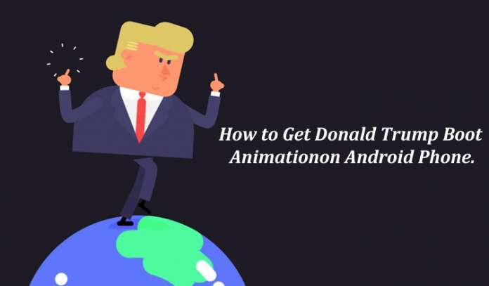 How to Get Donald Trump Boot Animation on Android Phone