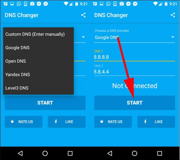 Choose various DNS like Google, Open, Yandex or Level3 to set your custom DNS and then tap on Start