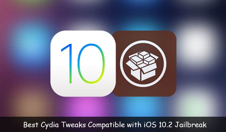 List of Best Cydia Tweaks Compatible With iOS 10 2 Jailbreak