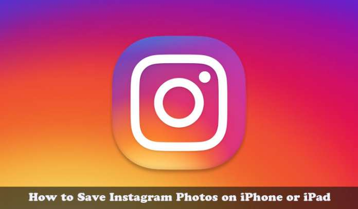 How to Download and Save Instagram Photos on iPhone or iPad