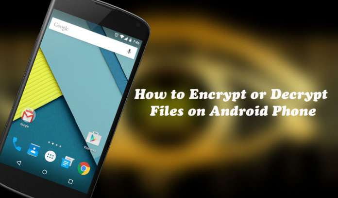 How to Encrypt or Decrypt Files on Android Phone