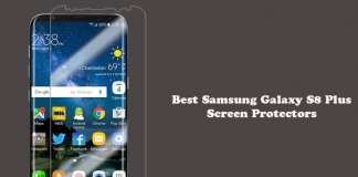 Best Samsung Galaxy S8 Plus Screen Protectors