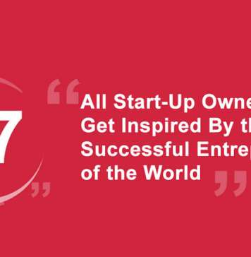 All Start-Up Owners...Get Inspired By the Most Successful Entrepreneurs of the World