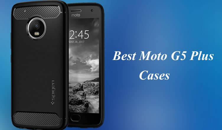 sports shoes 43cd4 89018 10 Best Moto G5 Plus Covers and Cases: Unique Designs and Efficient ...