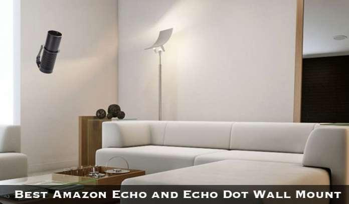 Best Amazon Echo and Echo Dot Wall Mount