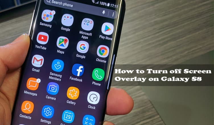 How to Turn Off Screen Overlay on Samsung Galaxy S8