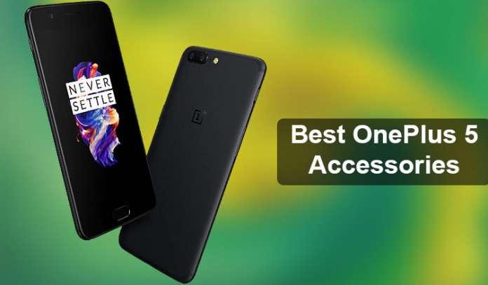 Best OnePlus 5 Accessories
