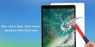 Best iPad Pro 10.5 Inch Screen Protectors