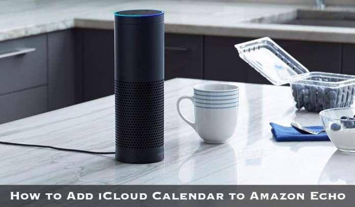 How to Add iCloud Calendar to Amazon Echo