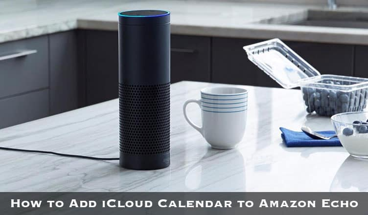 How to Add iCloud Calendar to Amazon Echo