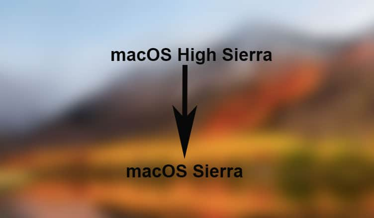 How to Downgrade from macOS High Sierra to macOS Sierra