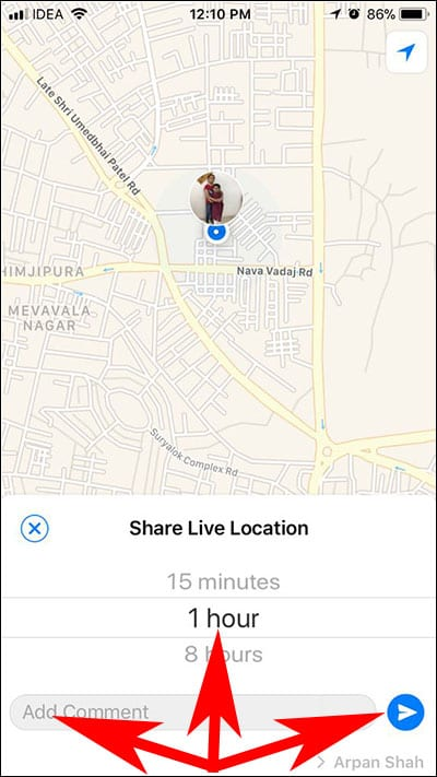 Choose time till when you want to send live location on yours with your Friends or Family