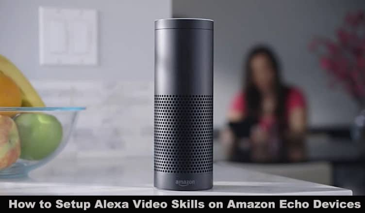 How to Setup Alexa Video Skills on Amazon Echo Devices