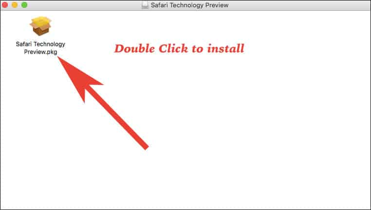 Locate the file and Double click on Pkg file to install Safari Technology Preview on Mac