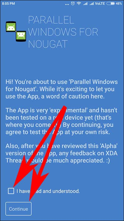 Tick the Checkbox and tap on continue in Parallel Windows for Nougat and Oreo