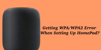 Getting WPA:WPA2 Error When Setting Up HomePod
