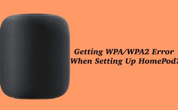 Getting WPA:WPA2 Error When Setting Up HomePod