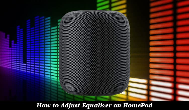 How to Adjust Equalizer on HomePod