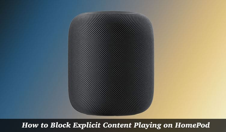 How to Block HomePod from Playing Explicit Content