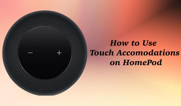 How to Use Touch Accommodations on HomePod