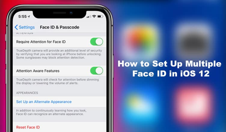 How to Set Up Multiple Face ID in iOS 12 on iPhone X
